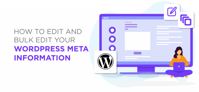 How to edit and bulk edit your WordPress meta information